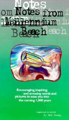 Notes from Millennium Beach  by  Bob Young