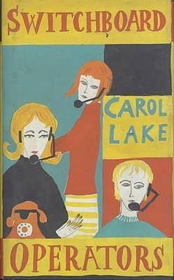 Switchboard Operators  by  Carol Lake