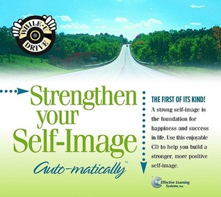 Strengthen Your Self-Image Auto-Matically  by  Bob Griswold