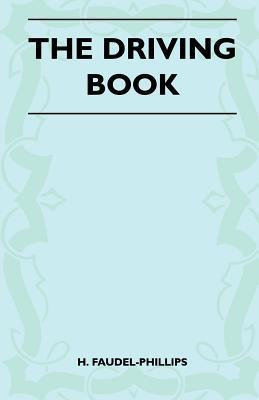 The Driving Book  by  H. Faudel-Phillips