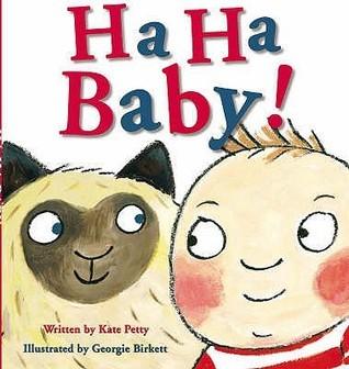Ha Ha, Baby!. Written Kate Petty by Kate Petty
