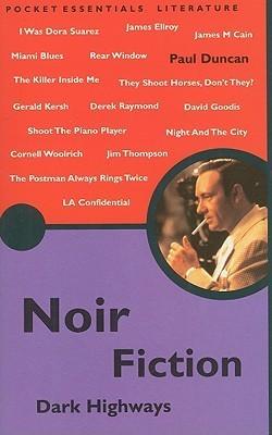 Noir Fiction: Dark Highways Paul Duncan