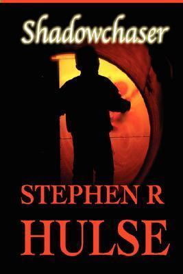 Shadowchaser  by  Stephen R. Hulse