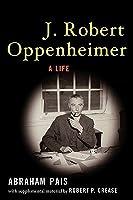 Oppenheimer: Dalla Bomba Atomica Alla Guerra Fredda: La Tragedia Di Uno Scienziato Abraham Pais