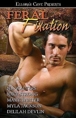 Feral Fixation  by  N.J. Walters