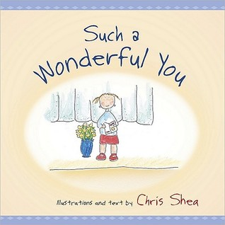 Such a Wonderful You  by  Chris Shea