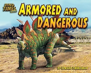 Armored And Dangerous (Dino Times Trivia) Howard Zimmerman
