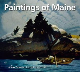 Paintings of Maine: A New Collection Selected  by  Carl Little by Arnold Skolnick