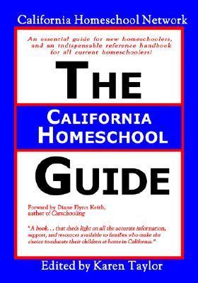 The California Homeschool Guide California Homeschool Network