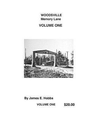 Woodsville, Memory Lane Volume One James Hobbs