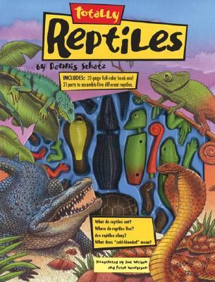 Totally Reptiles  by  Dennis Schatz