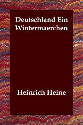 Deutschland Ein Wintermaerchen  by  Heinrich Heine