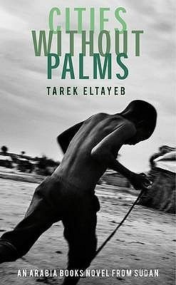 Cities Without Palms  by  Tarek Eltayeb