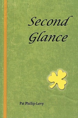 Second Glance  by  Pat Phillip Levy