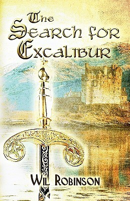 The Search for Excalibur  by  Wil Robinson