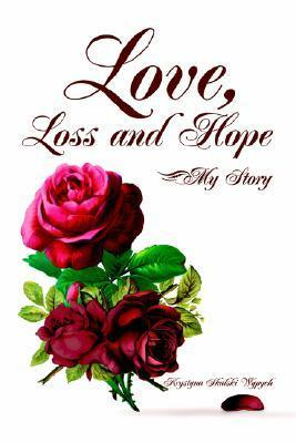 Love, Loss and Hope: My Story  by  Krystyna Skalski Wypych