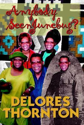 Anybody Seen Junebug?  by  Delores Thornton