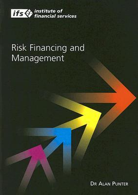 Risk Financing and Management  by  Alan Punter