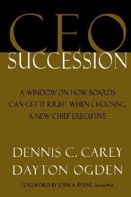 CEO Succession Dennis C. Carey