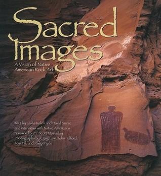 Sacred Images: A Vision of Native American Rock Art Leslie Kelen