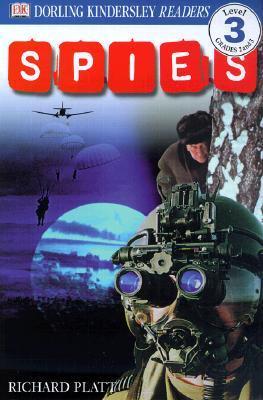 Spies! (DK Readers, Level 3: Reading Alone) Richard Platt