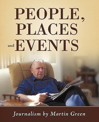 People, Places and Events: Journalism  by  Martin Green by Martin Green
