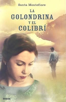 La Golondrina Y El Colibri/ Swallow and the Hummingbird, the Santa Montefiore