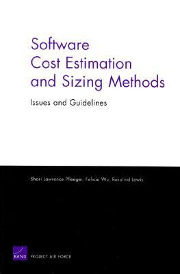 Software Cost Estimation and Sizing Mathods, Issues, and Guidelines  by  Shari Lawrence Pfleeger