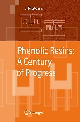 Phenolic Resins: A Century Of Progress Louis Pilato