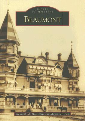 Beaumont  by  Kenneth M. Holtzclaw