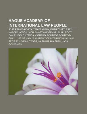 Hague Academy of International Law People: Jos Ramos-Horta, Ted Kennedy, Faith Whittlesey, Harold Hongju Koh, Shabtai Rosenne, Elihu Root Source Wikipedia