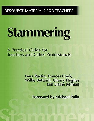 Stammering: A Practical Guide For Teachers And Other Professionals  by  Lena Rustin