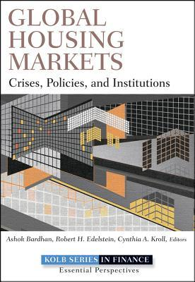 Global Housing Markets: Crises, Policies, and Institutions Ashok Bardhan