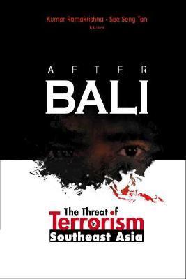 After Bali: The Threat Of Terrorism In Southeast Asia  by  Kumar Ramakrishna