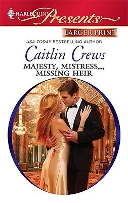 Majesty, Mistress... Missing Heir  by  Caitlin Crews
