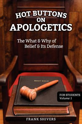Hot Buttons on Apologetics  by  Frank Ray Shivers