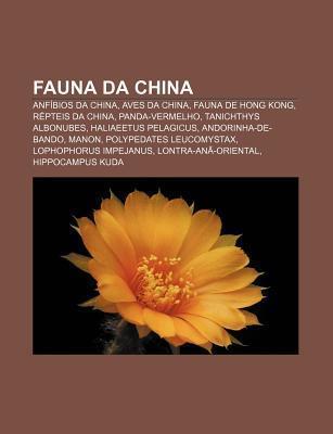Fauna Da China: Anf BIOS Da China, Aves Da China, Fauna de Hong Kong, R Pteis Da China, Panda-Vermelho, Tanichthys Albonubes Source Wikipedia