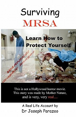 Surviving Mrsa: Learn How to Protect Yourself Joseph Parazoo