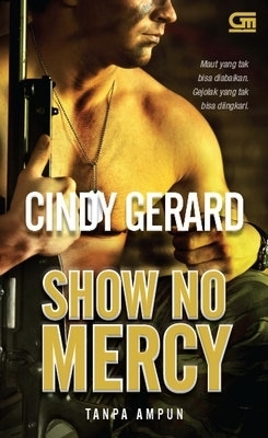 Show No Mercy - Tanpa Ampun (Black Ops, #1) Cindy Gerard