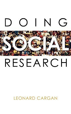 Doing Social Research  by  Leonard Cargan