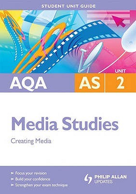 Aqa as Media Studies: Unit 2: Creating Media  by  Andrea Standon