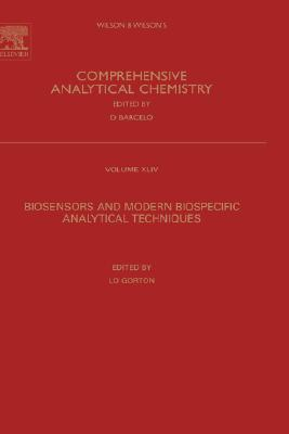 Biosensors and Modern Biospecific Analytical Techniques, Volume 44 L. Gorton