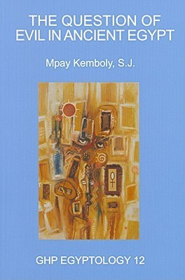 The Question of Evil in Ancient Egypt [With Booklet] Mpay Kemboly
