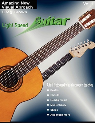 Light Speed Guitar Vol. 1  by  Greg Brown