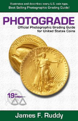 Photograde: Official Photographic Grading Guide for United States Coins  by  James F. Ruddy