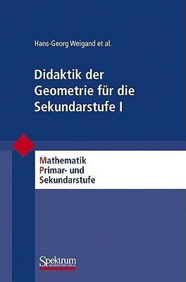 Didaktik Der Geometrie Fur Die Sekundarstufe I Hans-Georg Weigand