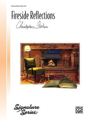 Fireside Reflections: Intermediate Piano Solo Christopher Fisher