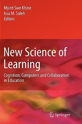 New Science of Learning: Cognition, Computers and Collaboration in Education  by  Myint Swe Khine