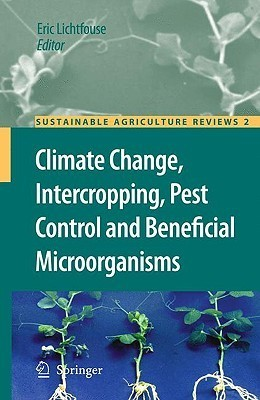 Climate Change, Intercropping, Pest Control and Beneficial Microorganisms  by  Eric Lichtfouse
