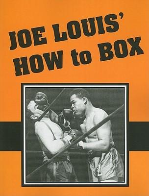 Joe Louis How to Box Joe Louis